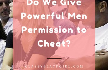 Do We Give Powerful Men Permission to Cheat_