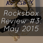 Mix It Up Friday #14: Rocksbox Review #3 May 2015