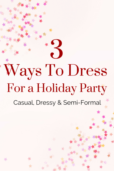 3 Ways To Dress For a Holiday Party