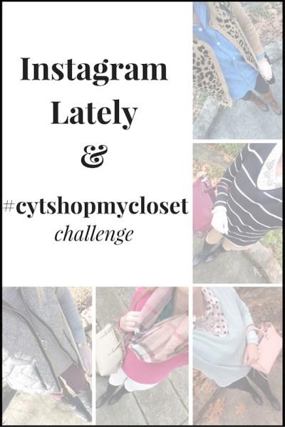 Instagram Lately + #cytshopmycloset (Trendy Wednesday Link-up #58)