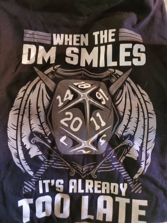 T-shirt with - When the DM smiles, It's already too late.