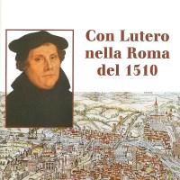 Con Lutero nella Roma del 1510