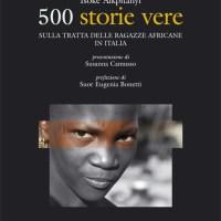 500 storie vere. Sulla tratta delle ragazze africane in Italia