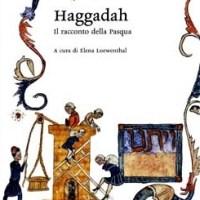 Haggadah. Il racconto della Pasqua