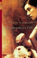 Die gebundenen Füße - Kathryn Harrison (1/5) 398 Seiten