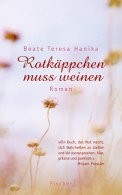 Rotkäppchen muss weinen - Beate Teresa Hanika (3/5) 224 Seiten