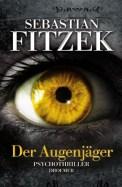 Der Augenjäger - Sebastian Fitzek (4/5) 432 Seiten