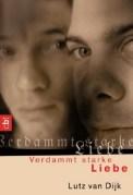 Verdammt starke Liebe - Lutz van Dijk (5/5) 186 Seiten