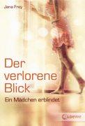 Der verlorene Blick - Jana Frey (5/5) 169 Seiten
