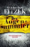 Der Augensammler - Sebastian Fitzek (5/5) 442 Seiten