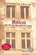 Anton oder Die Zeit des unwerten Lebens - Elisabeth Zöller (3/5) 223 Seiten
