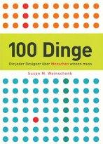 100 Dinge, die jeder Designer über Menschen wissen muss - Susan M. Weinschenk (4/5) 240 Seiten