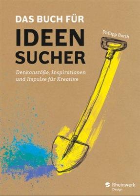 Das Buch für Ideensucher - Philipp Barth (5/5) 285 Seiten