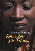 Keine Zeit für Tränen - Henriette Akofa (4/5) 189 Seiten