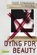 Dying for Beauty - Todd Strasser (4/5) 255 Seiten
