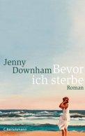 Bevor ich sterbe - Jenny Downham (3/5) 319 Seiten