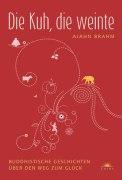 Die Kuh, die weinte - Ajahn Brahm (4/5) 239 Seiten