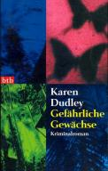 Gefährliche Gewächse – Karen Dudley (4/5) 382 Seiten