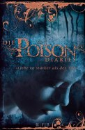 Die Poison Diaries II - Maryrose Wood (4/5) 269 Seiten