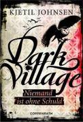 Dark Village (Niemand ist ohne Schuld) – Kjetil Johnsen (3/5) 300 Seiten