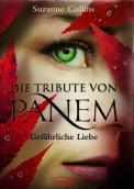 Die Tribute von Panem – Gefährliche Liebe – Suzanne Collins (5/5) 431 Seiten