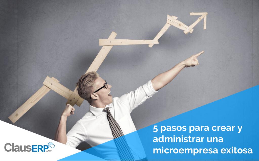 5 Pasos para una Microempresa exitosa - ClausERP