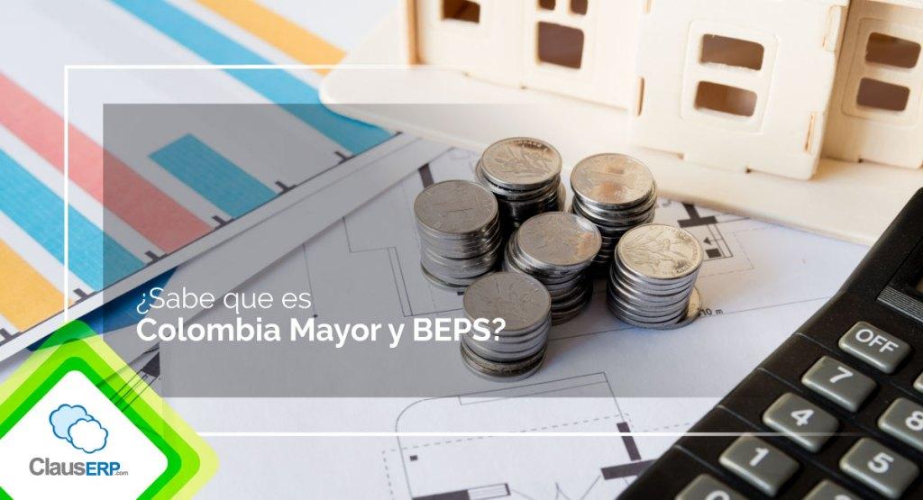 Que es Colombia Mayor y BEPS?