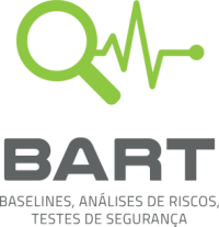 BART - Baselines, Análises de Riscos, Testes de Segurança