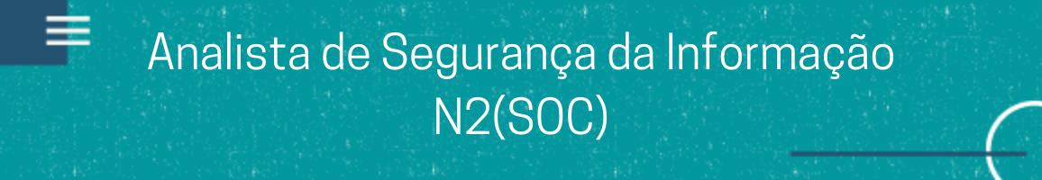 banner Analista de Segurança da Informação N2 (SOC)