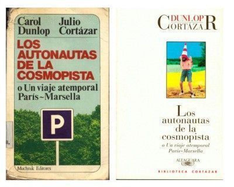 Dunlop, Carol y Cortázar, Julio. 'Los autonautas de la cosmopista'. Ediciones de Muchnik 1983 y Alfaguara 1997.