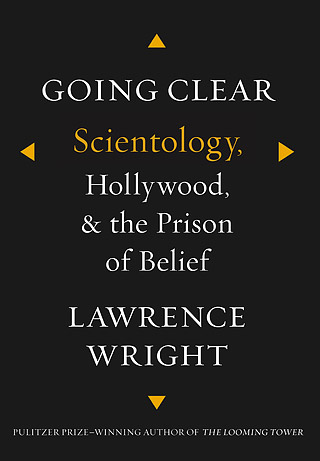 """Going Clear: Scientology, Hollywood & the Prison of Belief"" by Lawrence Right. Knopf, 430 pp. $28.95"