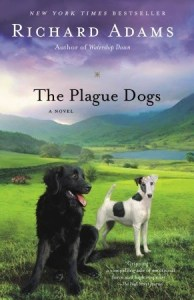 The Plague Dogs by Richard Adams. Ballantine Books, 416 pp. $14.95.