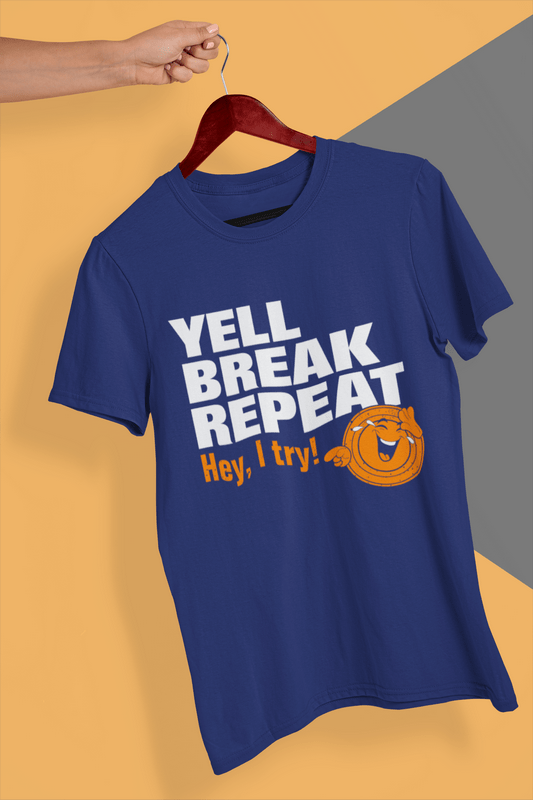 Funny Clay Shooting T Shirts - Yell Break Repeat - Hey, I Try! Laughing Clays