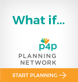 What if you could plan the best possible life for your loved one living with a disability? You can. p4p Planning network. Start Planning with a click here now.