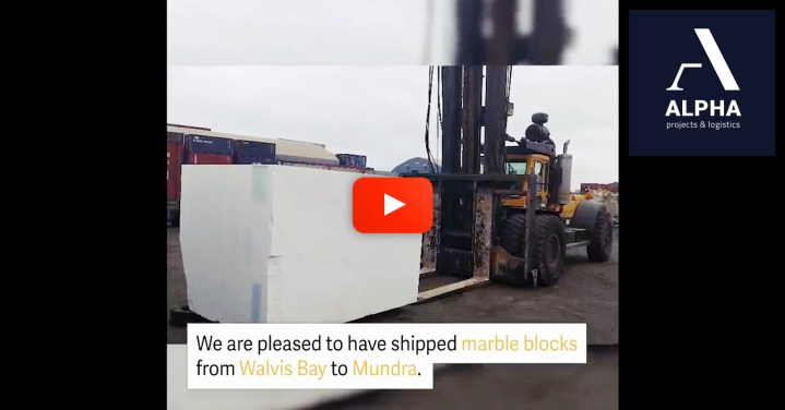 Video - Alpha Projects & Logistics Moved Marble Blocks from Walvis Bay Namibia to Mundra India