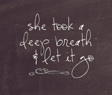 Deep Breath and Let Go