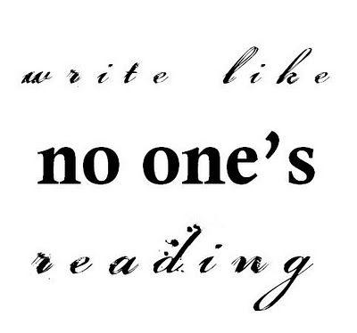 Write Like No One's Reading