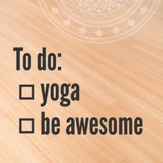 To Do Yoga Awesome
