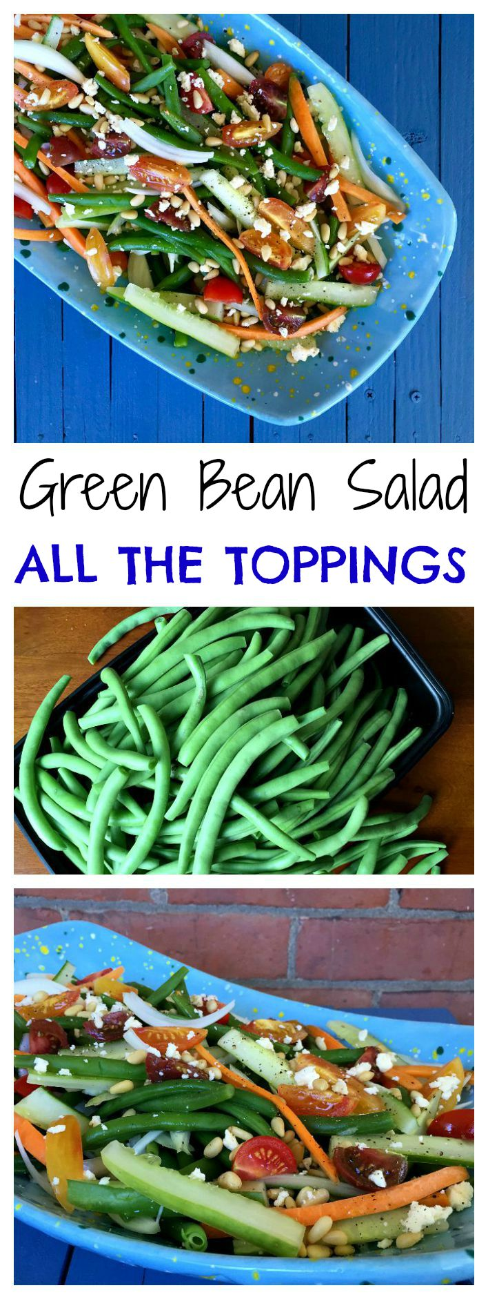 Healthy Green Bean Salad with ALL the Toppings Collage