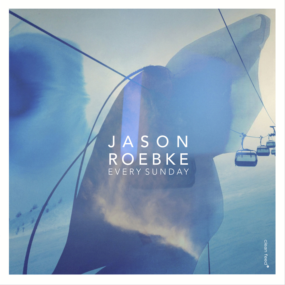 Record Collector – Jason Roebke – Every Sunday ****