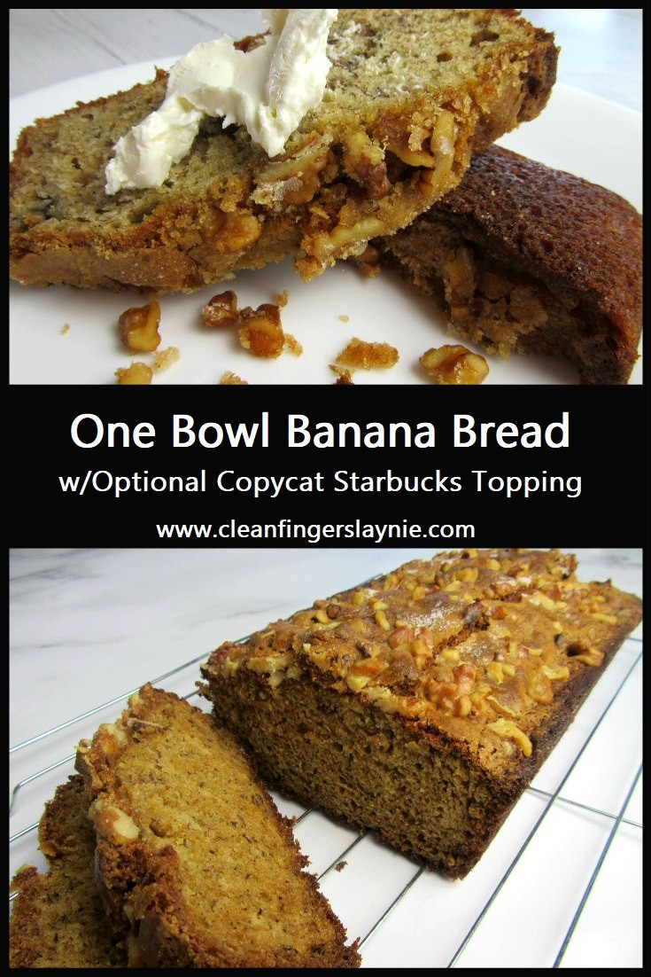 One Bowl Banana Bread That's Better than Starbucks - CleanFingersLaynie