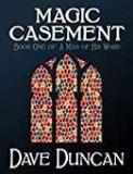 MAGIC CASEMENT by Dave Duncan