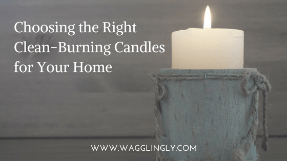 Choosing the Right Clean-Burning Candles for Your Home