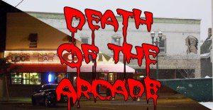 5-13-11_in_depth_death_of_arcade