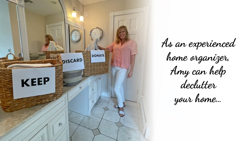 As an experienced home organize, Amy can declutter your home.