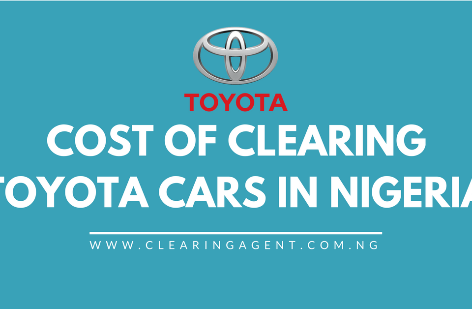 Cost of Clearing Toyota Cars in Nigeria