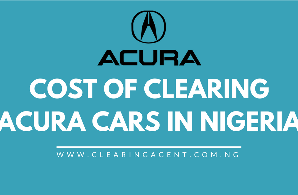 Cost of Clearing Acura Cars in Nigeria