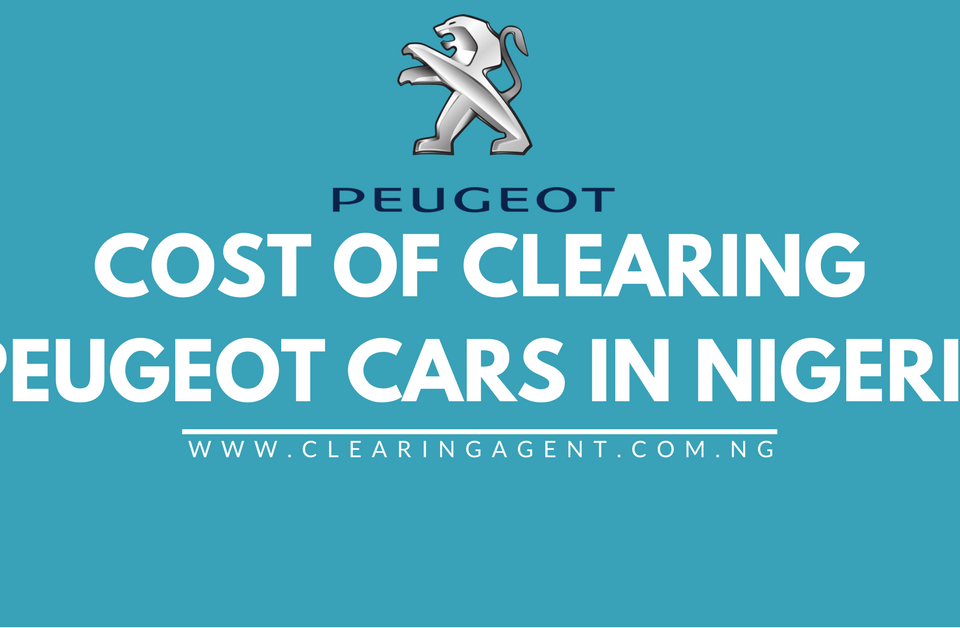 Cost of Clearing Peugeot Cars in Nigeria