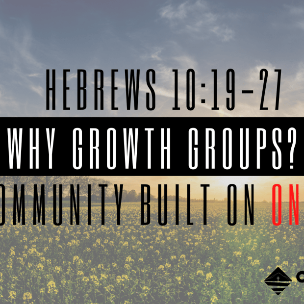 Why Growth Groups? – Part 2