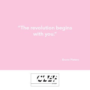 """The revolution begins with you."" - Bruno Pieters"